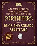 An Unofficial Encyclopedia of Strategy for Fortniters: Duos and Squads Strategies (Encyclopedia for...