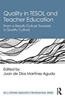 Quality in TESOL and Teacher Education (ESL & Applied Linguistics Professional Series)