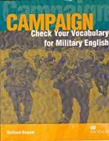 Campaign Check Your Vocabulary for Military English: Workbook by Richard Bowyer(2005-04-19)
