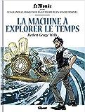 La machine à explorer le temps Les grands classiques de la littérature en bande dessinée