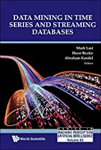 Data Mining in Time Series and Streaming Databases (Series in Machine Perception and Artificial Intelligence Book 83)
