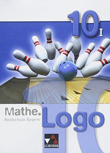 Mathe.Logo – Realschule Bayern / Mathe.Logo Bayern 10/I