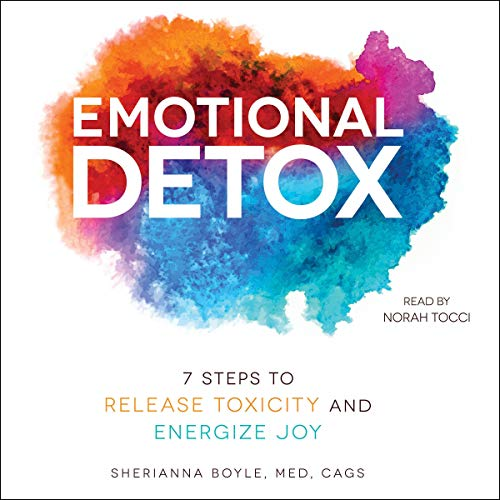 Emotional Detox     7 Steps to Release Toxicity and Energize Joy              Written by:                                                                                                                                 Sherianna Boyle                               Narrated by:                                                                                                                                 Norah Tocci                      Length: 7 hrs and 15 mins     11 ratings     Overall 3.9