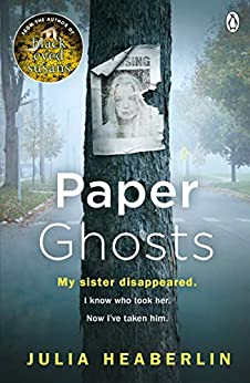 Paper Ghosts: The unputdownable chilling thriller from The Sunday Times bestselling author of Black Eyed Susans by [Julia Heaberlin]