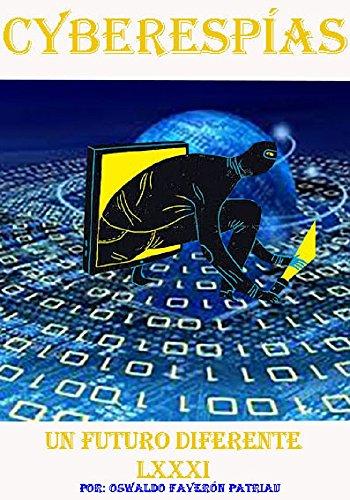 CiberEspías: Arsenal cibernético, ciberespionaje masivo y a largo plazo, NSA, Wikileaks, China,...