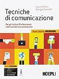 Tecniche di comunicazione. Ediz. openschool. Per gli Ist. professionali. Con e-book. Con espansione online