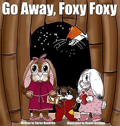 Go Away, Foxy Foxy