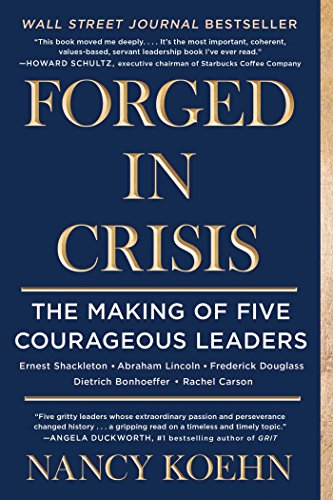 Forged in Crisis The Making of Five Courageous Leaders