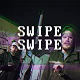 Swipe Swipe (feat. Juicy Gay) [Explicit]