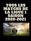 TOUS LES MATCHS DE LA LIGUE 1 SAISON 2020-2021