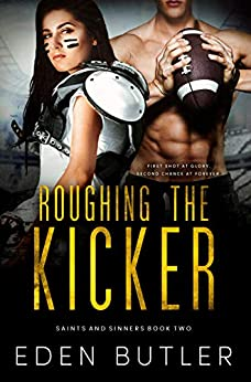 Roughing the Kicker (Saints and Sinners Book 2) by [Eden Butler]