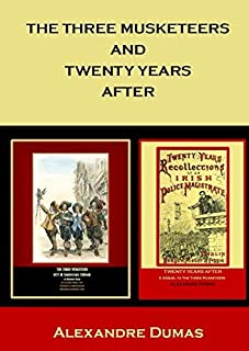 The Three Musketeers And Twenty Years After