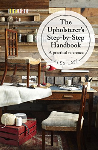 The Upholsterer\'s Step-by-Step Handbook: A practical reference (English Edition)