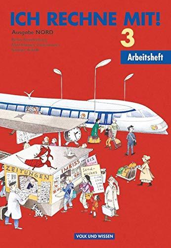 Ich rechne mit! - Berlin, Brandenburg, Mecklenburg-Vorpommern, Sachsen-Anhalt - 3. Schuljahr: Arbeitsheft