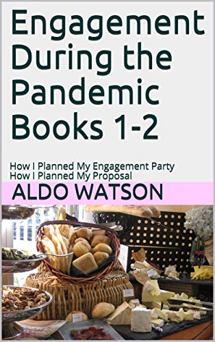 Engagement During the Pandemic Books 1-2: How I Planned My Engagement Party How I Planned My Proposal (Wedding Events) (English Edition)