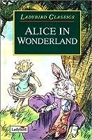 Alice In Wonderland (Ladybird Classics)