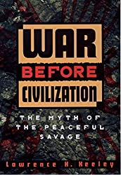 War before Civilization eBook: Keeley, Lawrence H.: Amazon.co.uk: Kindle Store