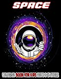 Space Coloring Book For Kids Ages 8-12 Years: Make Your Small Space Explorer with this Coloring Book, High-quality Coloring Pages for Planets, Astronauts, Spaceships, Aliens, Meteors, and More!