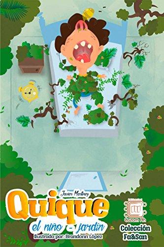 Quique, el niño-jardín: cuento ilustrado para niños prelectores (Fa&San)