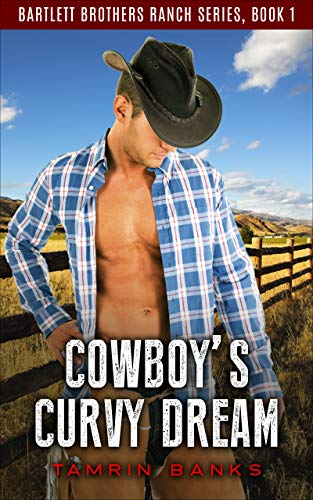 Cowboy's Curvy Dream (Bartlett Brothers Ranch Book 1)