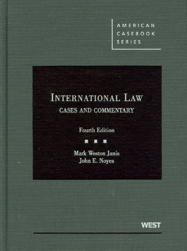 International Law, Cases and Commentary (American Casebook Series)