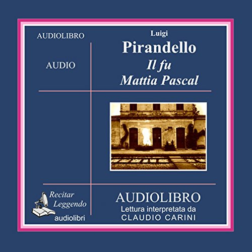 Il fu Mattia Pascal [The Late Mattia Pascal] audiobook cover art