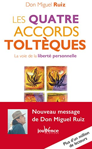 Les quatre accords toltèques - Miguel Ruiz