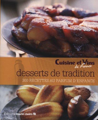 Desserts de tradition : 300 recettes au parfum d'enfance