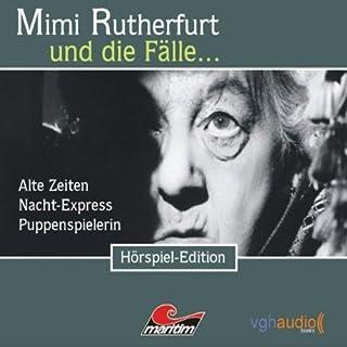 Alte Zeiten, Nacht-Express, Puppenspielerin (Mimi Rutherfurt und die Fälle... 1-3) Titelbild