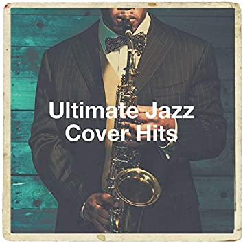 Ultimate Jazz Cover Hits