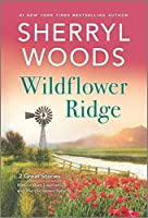 Wildflower Ridge: Natural Born Lawman / the Unclaimed Baby