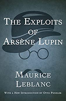 The Exploits of Arsène Lupin by [Maurice Leblanc, Otto Penzler]