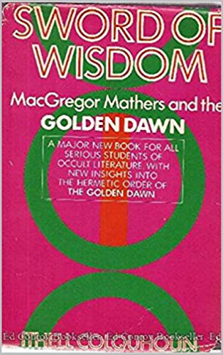 Sword of Wisdom: MacGregor Mathers and 'The Golden Dawn' (English Edition)