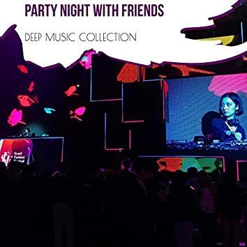 Party Night With Friends - Deep House Music