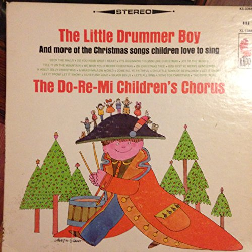 The Do-re-mi Children's Chours Little Drummer Boy and More of the Christmas Songs Children Love to Sing