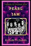 Pearl Jam Therapeutic Coloring Book: Fun, Easy, and Relaxing Coloring Pages for Everyone: 0...