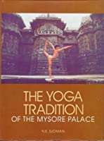 The Yoga Tradition of the Mysore Palace