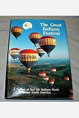 Great Balloon Festival: A Season of Hot Air Balloon Meets Across North America Hardcover