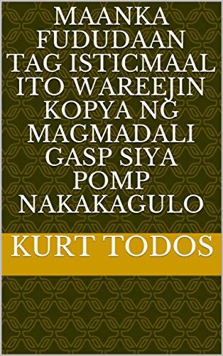 maanka fududaan tag isticmaal ito wareejin kopya ng magmadali gasp siya pomp nakakagulo (Italian Edition)