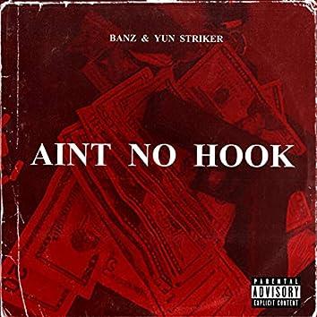 Ain't No Hook (feat. YUN Striker)