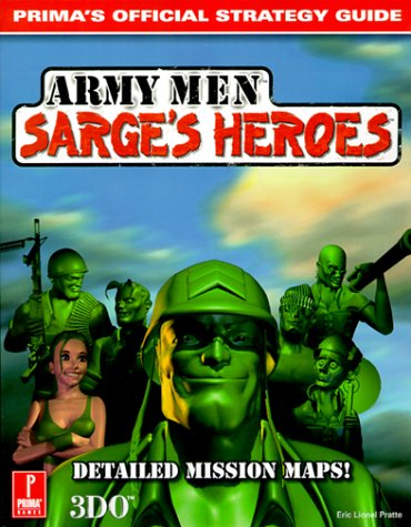 Army Men Sarge's Heroes: Prima's Official Strategy Guide
