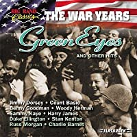 Big Band Classics the War Years: Green Eyes