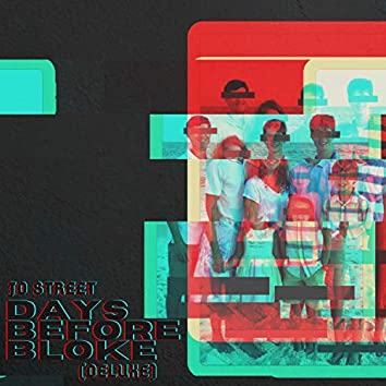 Days Before Bloke (Deluxe)