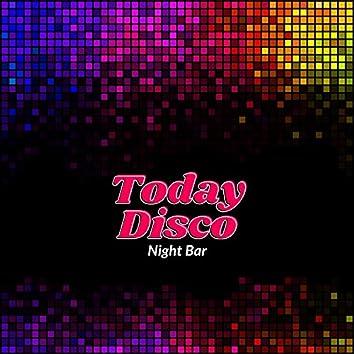 Today Disco Night Bar