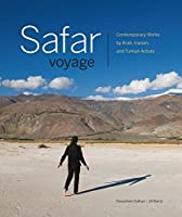 Safar Voyage: Contemporary Works by Arab, Iranian, and Turkish Artists