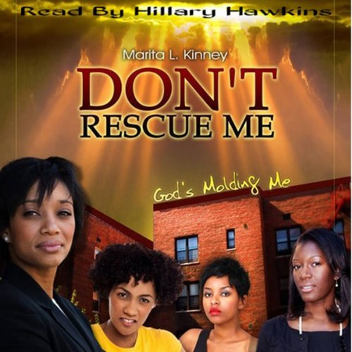 Don't Rescue Me, God's Molding Me audiobook cover art
