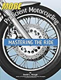 More Proficient Motorcycling: Mastering the Ride