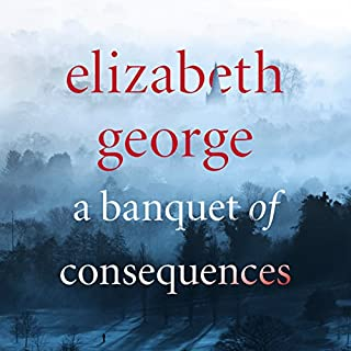 A Banquet of Consequences                   By:                                                                                                                                 Elizabeth George                               Narrated by:                                                                                                                                 Julie Teal                      Length: 22 hrs and 9 mins     149 ratings     Overall 4.2