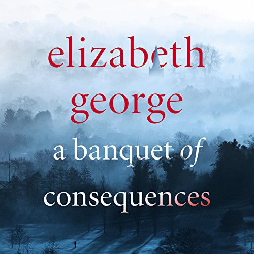 A Banquet of Consequences                   By:                                                                                                                                 Elizabeth George                               Narrated by:                                                                                                                                 Julie Teal                      Length: 22 hrs and 9 mins     63 ratings     Overall 4.3