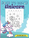 How To Draw Unicorn For Kids Ages 4-8: A Step-by-Step Drawing and Coloring Book for Kids Learning to Draw Cute Unicorns Gift for unicorn Lovers